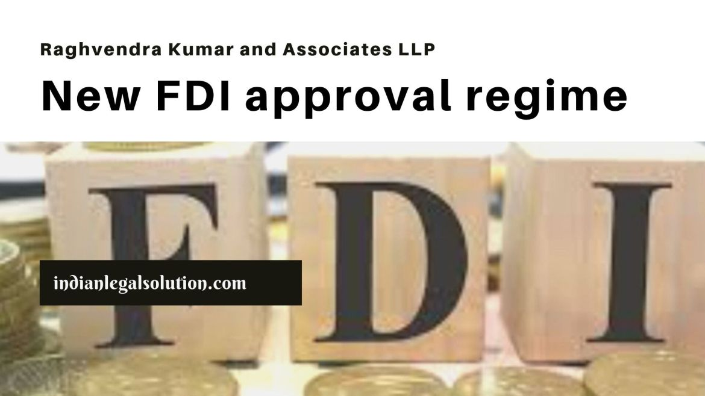 New FDI approval regime.