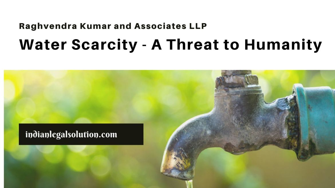 Water Scarcity – A Threat to Humanity
