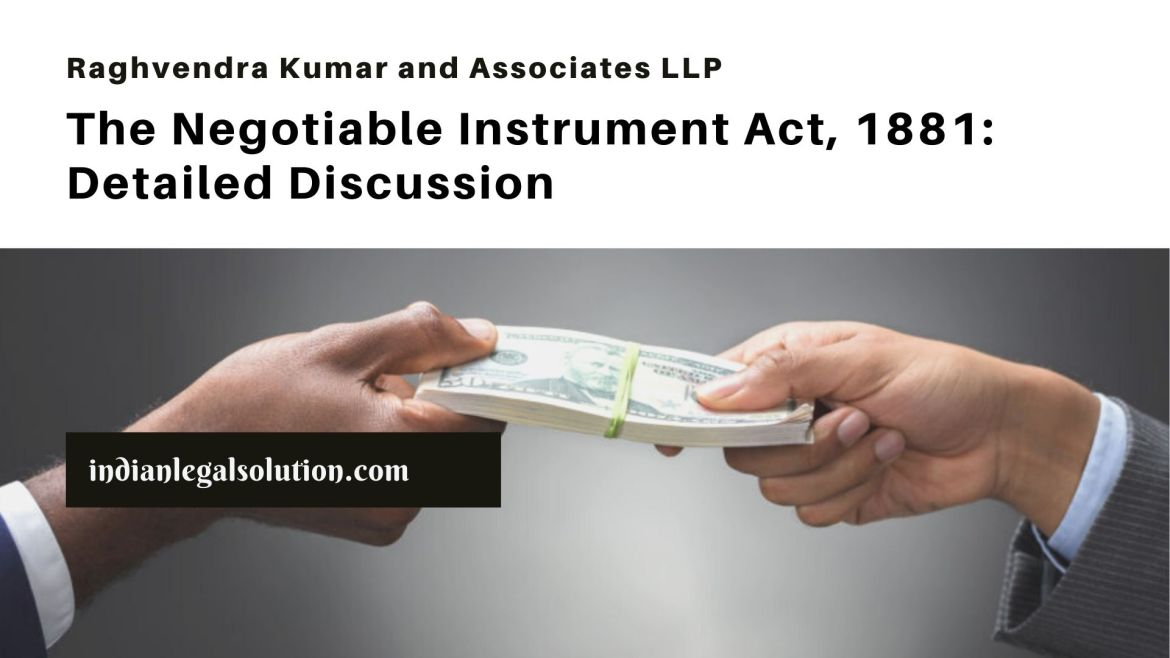 The Negotiable Instrument Act, 1881: Detailed Discussion