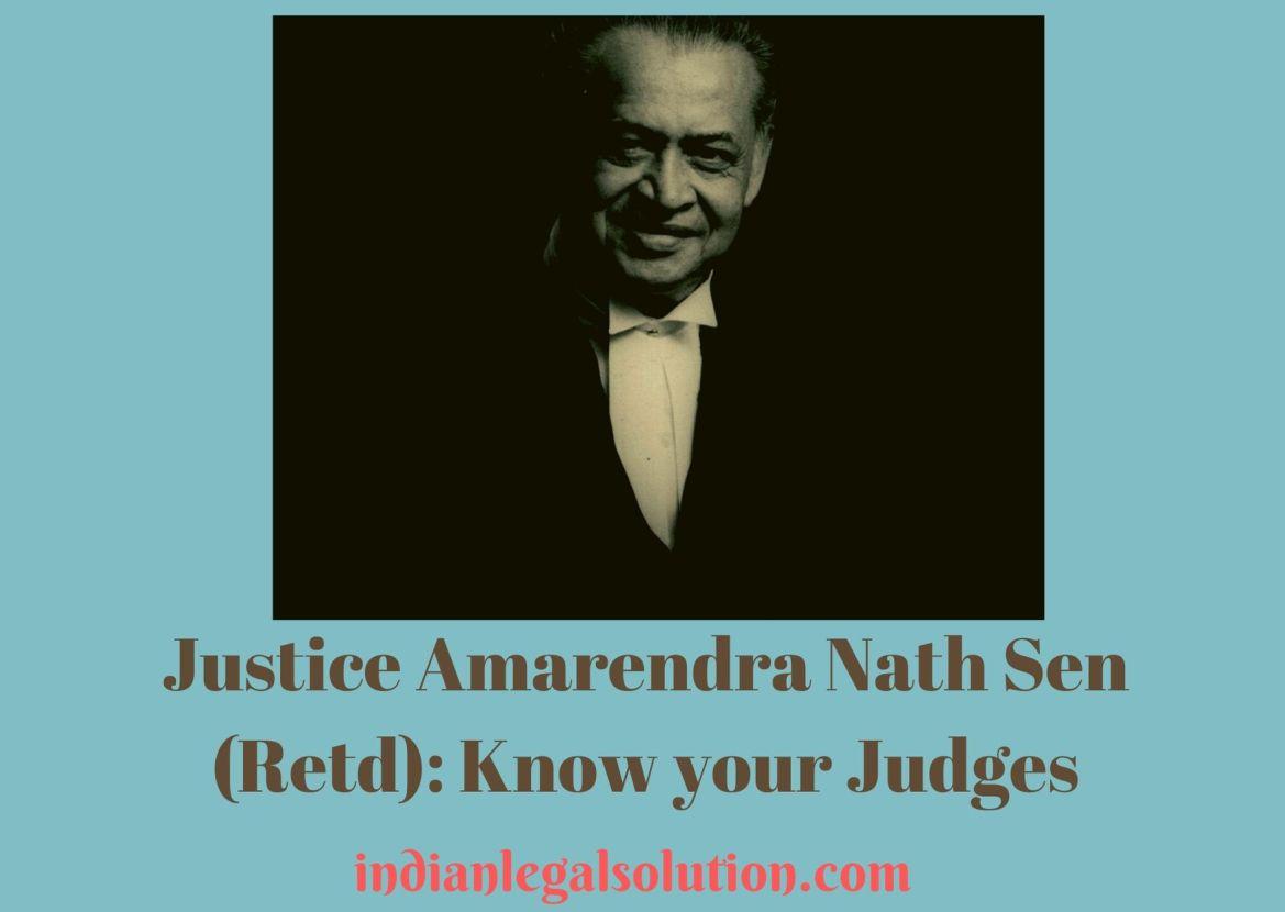 Justice Amarendra Nath Sen (Retd): Know your Judges