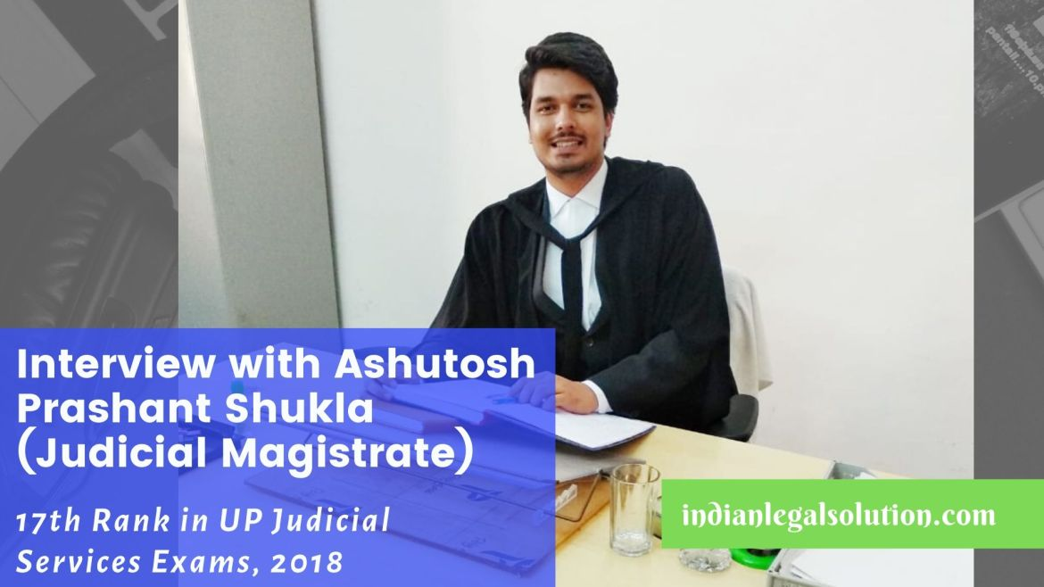 Interview with Ashutosh Prashant Shukla (Judicial Magistrate), 17th  Rank in U.P PCSJ 2018
