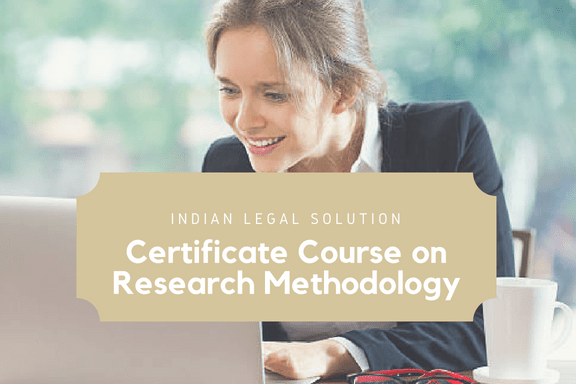 Certificate Course on Research Methodology (7th batch) @indianlegalsolution.com