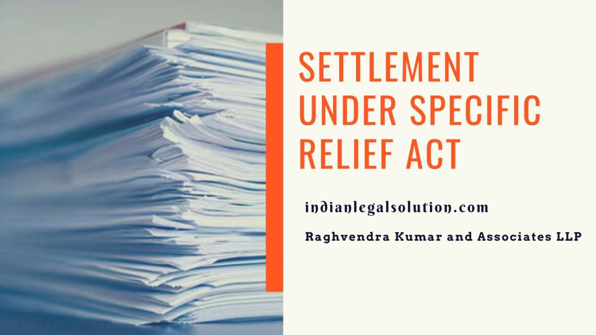 Settlement under specific relief act