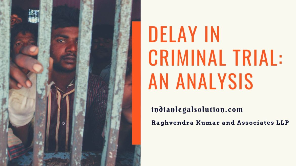Delay in Criminal Trial: An Analysis