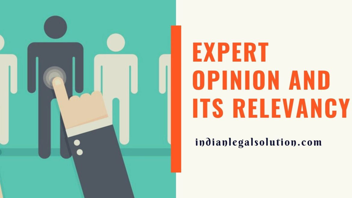 Expert opinion and its relevancy