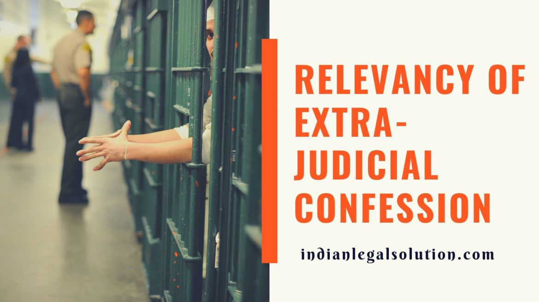 Relevancy of Extra-Judicial confession