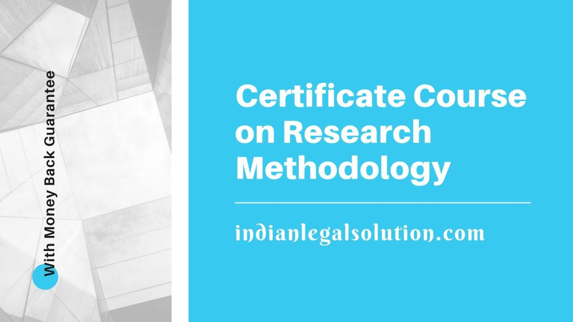 Certificate Course on Research Methodology, 15th batch by indianlegalsolution.com