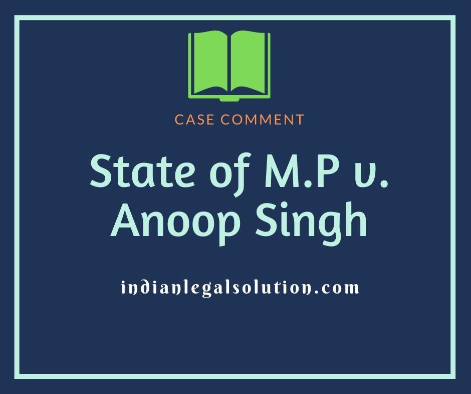 State of M.P v. Anoop Singh