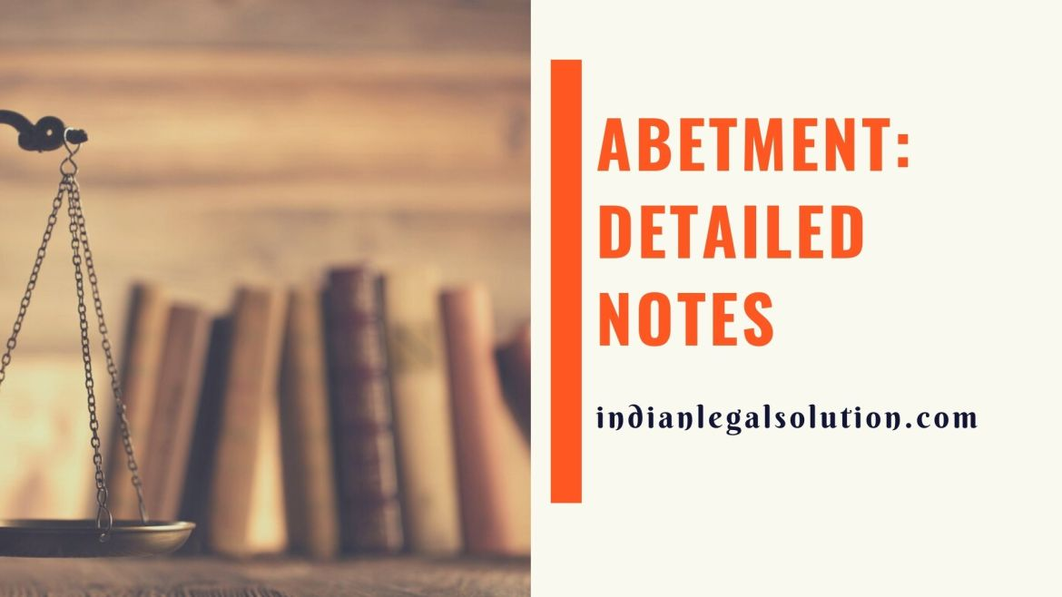Abetment: Detailed Notes