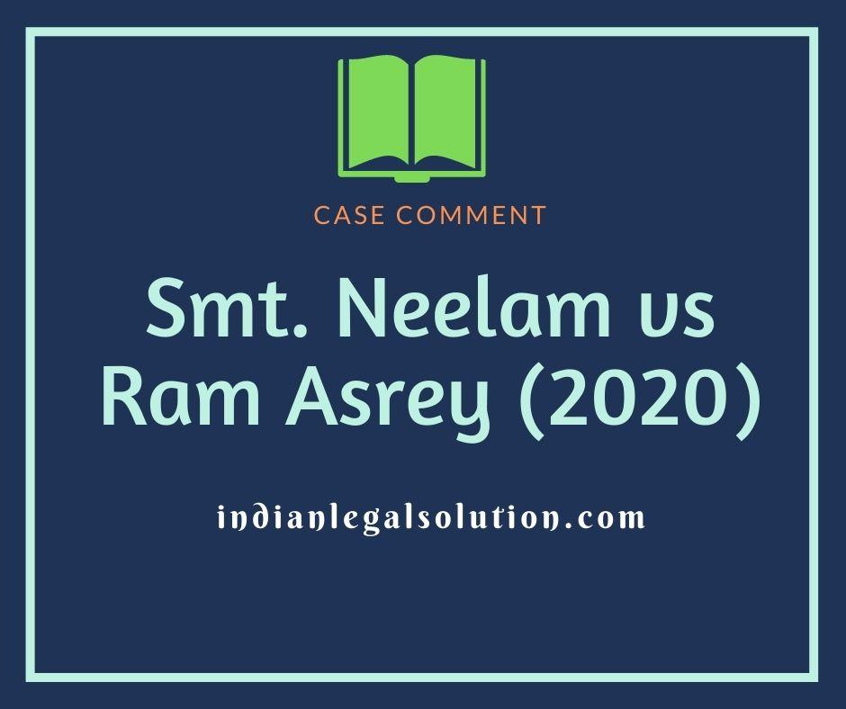 Smt. Neelam vs Ram Asrey (2020)