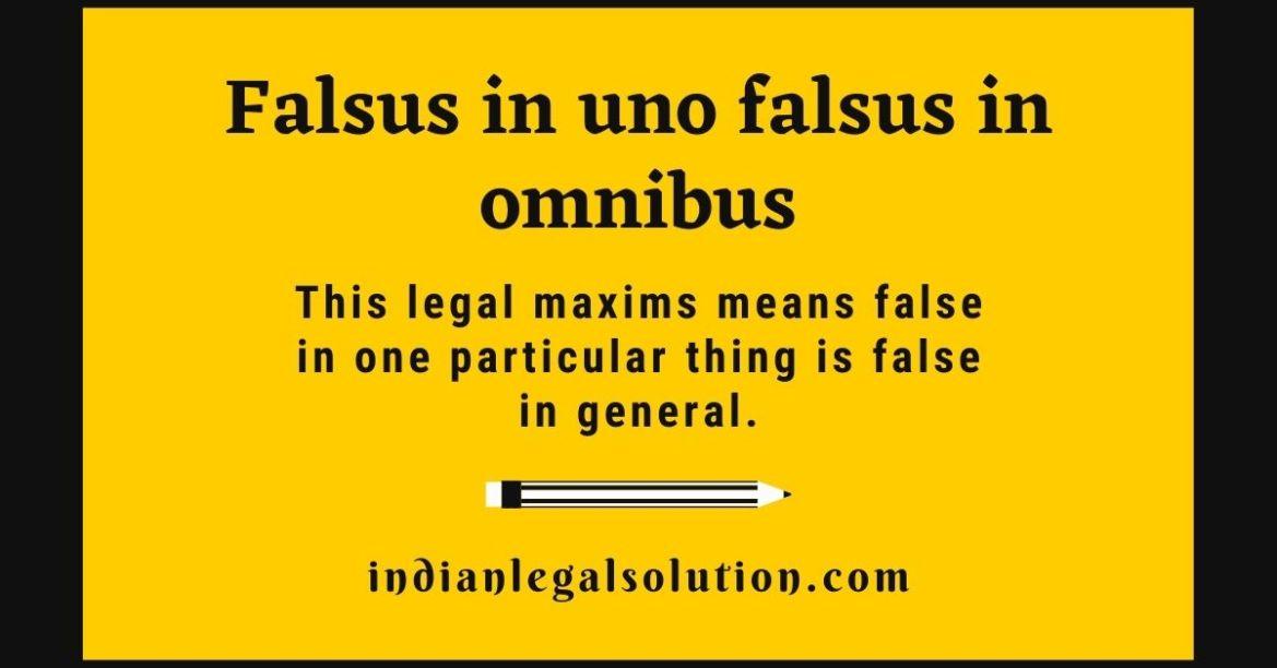 Falsus in uno falsus in omnibus