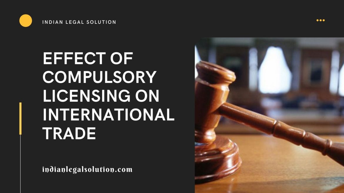 Effect of compulsory licensing on International Trade