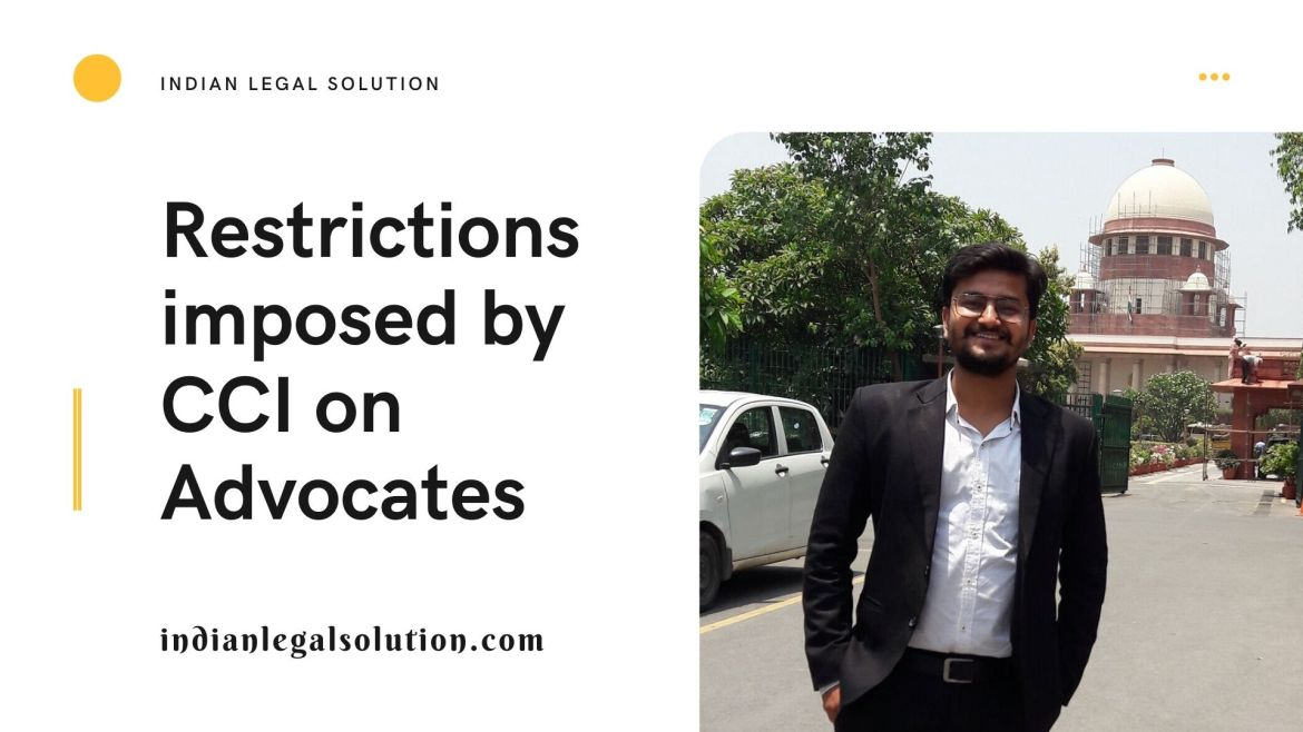 Restrictions imposed by CCI on Advocates
