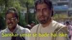 sanskar umar se bade hai iske Sooryavansham dialogue meme