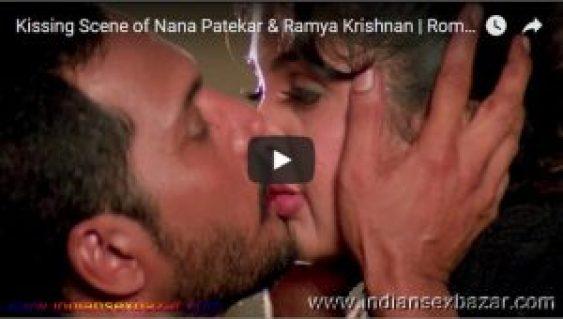 Bollywood kissing seen XXX Video Kissing Scene of Nana Patekar & Ramya Krishnan Indian Sex Bazar