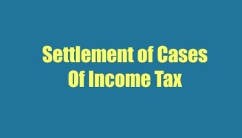 Settlement of Cases of Income Tax-min