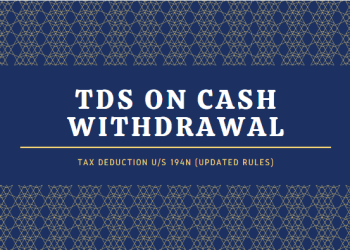TDS on cash withdrawal under section 194N