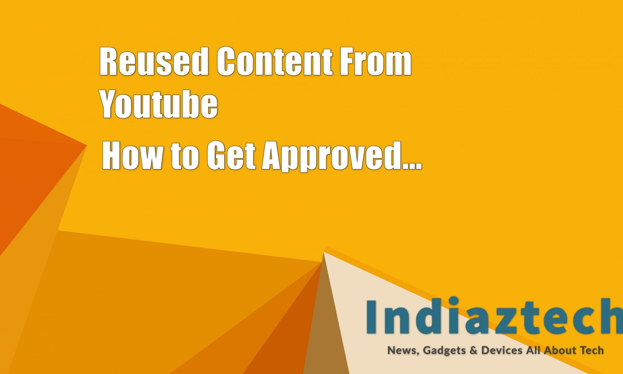 Reused Content On YouTube Policy Adsense Monetization How can we solve it?