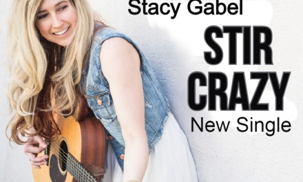 "Pennsylvania's Stacy Gabel releases up beat pop single ""Stir Crazy"""