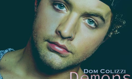"""Dom Colizzi Releases New Pop Single """"Demons"""""""