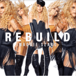 Maggie Szabo's Unifying Power Ballad 'Rebuild' Inspires Transformation During Pride Month