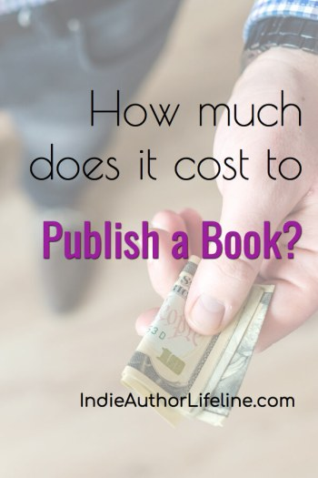 How Much Does it Cost to Publish a Book? • Indie Author Lifeline 2019