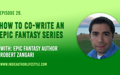 029: How To Co-Write an Epic Fantasy Series with Robert Zangari