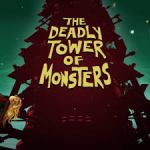 Deadly Tower of Monsters