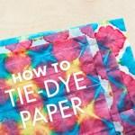 DIY: Tie-Dye Tissue Paper