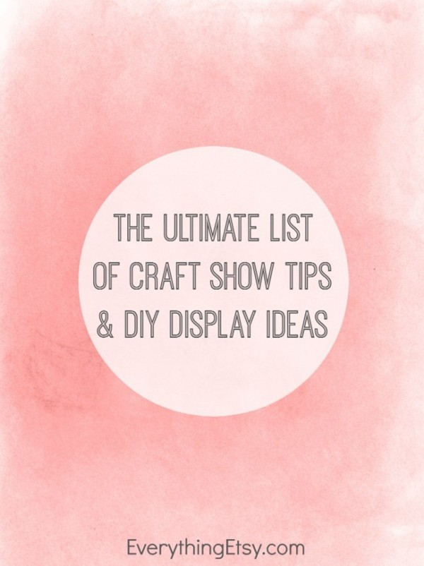 The ultimate list of craft show tips indie crafts kim at everything etsy shared her ultimate list of craft show tips and do it yourself display ideas since its the seaon for holiday sales and craft shows solutioingenieria Images