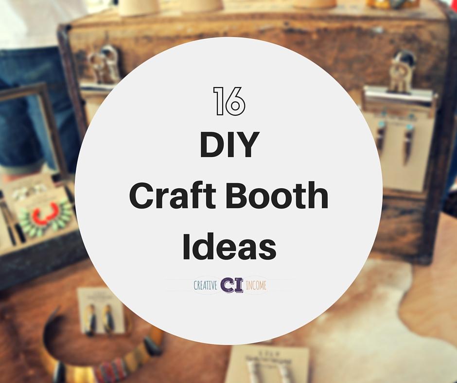 16 Diy Craft Booth Ideas Indie Crafts