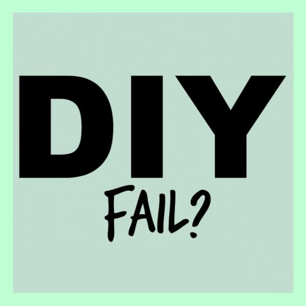 diy fail