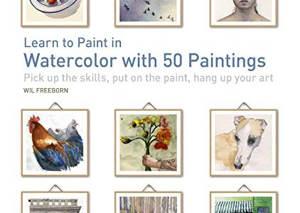 Book Review – Learn To Paint In Watercolor With 50 Paintings
