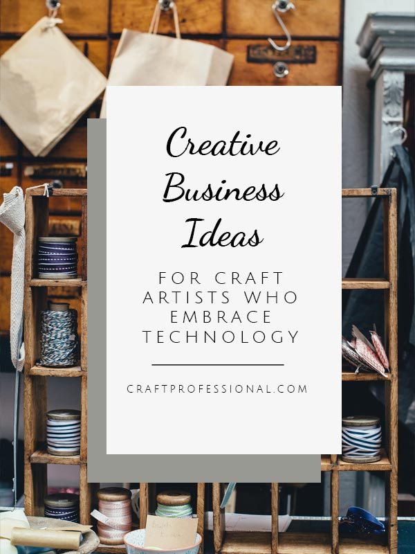 Craft Business Technology Can They Mix Indie Crafts
