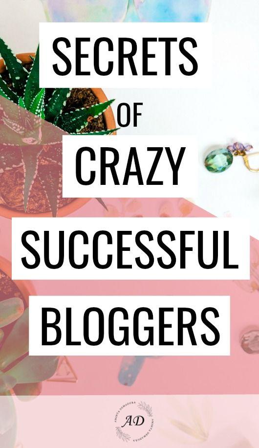 The Secrets Of Crazy Successful Bloggers