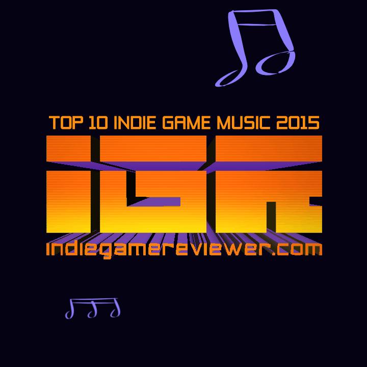 Top 10 Indie Video Game Soundtracks of 2015 | Indie Game Reviewer