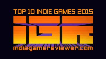 Indie Game Reviewer Top 10 Indie games 2015