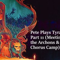 Pete Plays Tyranny- Part 11 (Meeting with the Archons & Scarlet Chorus Camp)