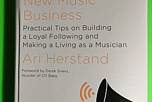 How To Make It in the New Music Business - Ari Herstand
