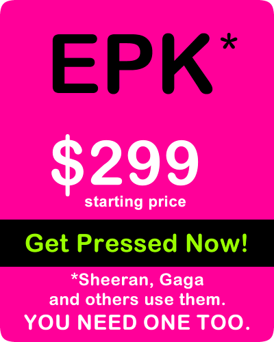 EPK - Sheeran, Gaga and others use them. YOU NEED ONE TOO.