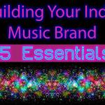 15 Essentials for Building Your Indie Music Brand by IndieMusicNashville.com