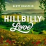 Scott Holstein_Hillbilly Love.