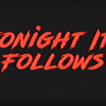 Tonight It Follows Title