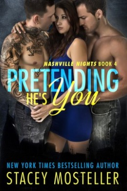 Blitz: Pretending He's You by Stacey Mosteller