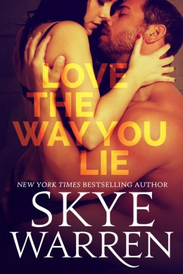 Blitz: Love the Way You Lie by Skye Warren