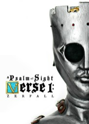 A Psalm of Sight - Verse 1: Zerfall