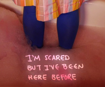 I'm Scared But I've Been Here Before