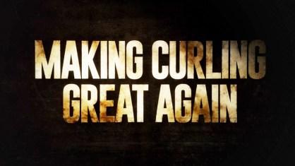 Making Curling Great Again