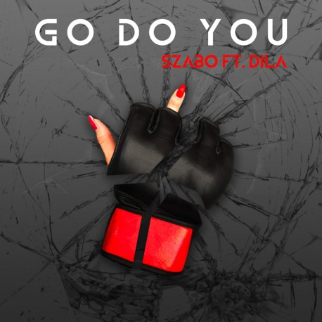 Go Do You: Szabo Ft. Dila