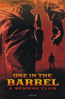 One In The Barrel: A Western Flick